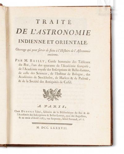 """""""BAILLY (Jean Sylvain) Traité de l'Astronomie Indienne et Orientale. Ouvrage qui…"""