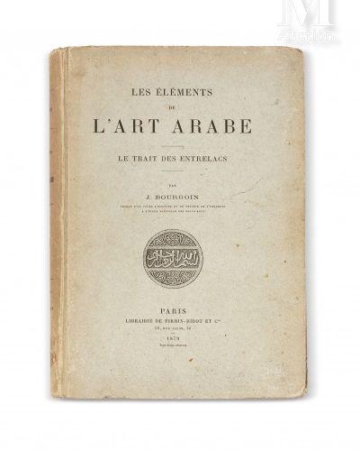 BOURGOIN (Jules) Les éléments de l'art arabe: Le trait des entrelacs.  Paris, Fi…