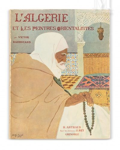 BARRUCAND (Victor) L'Algérie et les peintres orientalistes. Grenoble, Arthaud, 1…