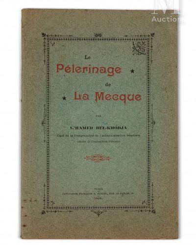 M'hamed BEL KHODJA (1869 1943) Le Pèlerinage de La Mecque  Tunis, 1906, publicat…