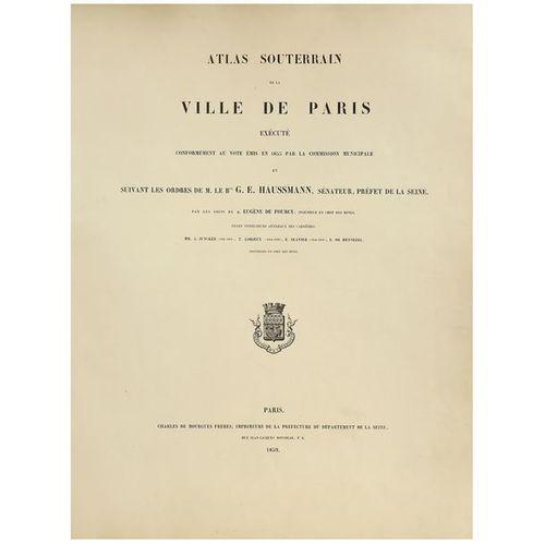 FOURCY (EUGÈNE DE) ET GEORGES EUGÈNE HAUSSMANN. ATLAS SOUTERRAIN DE LA VILLE DE …