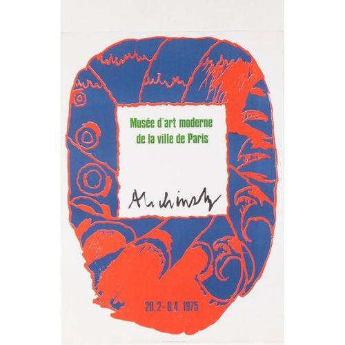 ALECHINSKI Pierre. Musée d'Art Moderne de la Ville de Paris. 20. 2 6. 4 1975. Af…