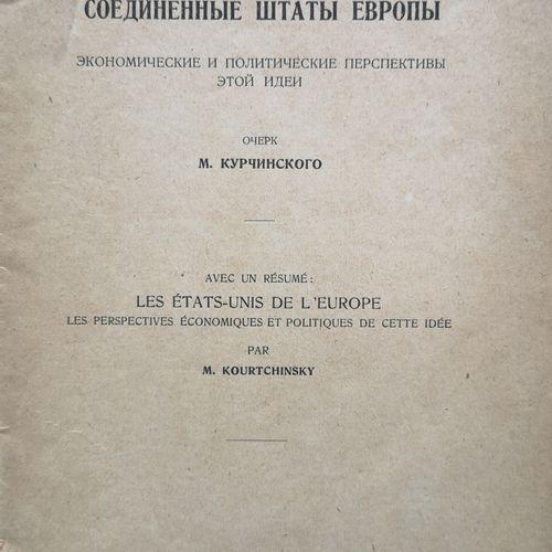 LOT : KOURCHINSKY Mikhail. Les États Unis de l'Europe. Ed.: Uriev, Tartou, 1930.…