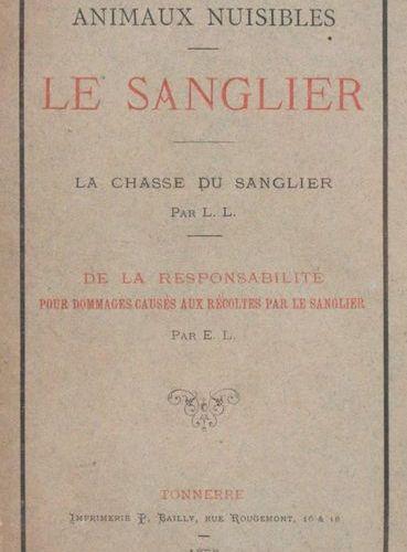 [LAMBERT (Lucien & Édouard)]. Le sanglier… Tonnerre, impr. P. Bailly, 1878. In 8…