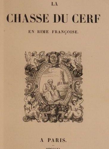Chasse du cerf (La) en rime françoise. Paris, [Techener], 1840. In 8, 12,5 x 20,…