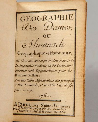 GEOGRAPHY of the Ladies, or Historical Geographic Almanac. Paris, Pasquier, 1762…