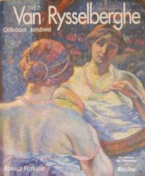 THEO VAN RYSSELBERGHE Ronald Feltkamp : • Théo van Rysselberghe. Catalogue raiso…