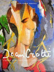 Jean CROTTI Jean Carlo Bertoli, Jean Crotti. • L'oeuvre peint 1900 1958. Catalog…