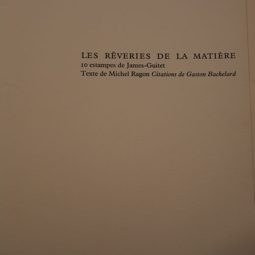 RAGON/JAMES GUITET. The reveries of matter. Lions Club of Versailles, 1965. Two …