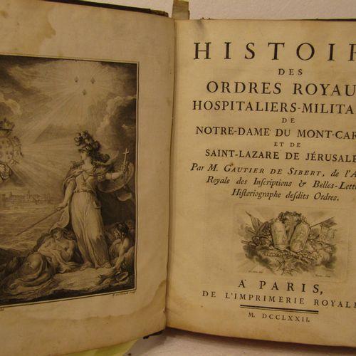 GAUTIER de SIBERT, Histoire des ordres royaux hospitaliers militaires de N D du …