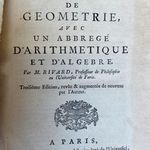 RIVARD, Elemens de Géométrie . Paris 1739. In 4°, third edition of this classic …