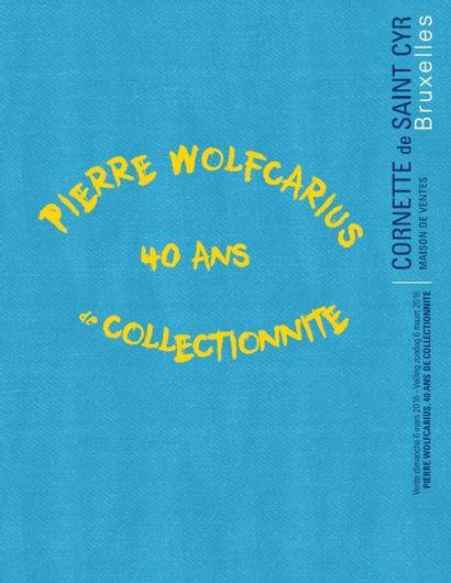 Pierre Wolfcarius : 40 ans de collectionnite