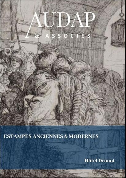 ESTAMPES ANCIENNES & MODERNES (VENTE EN  PREPARATION)
