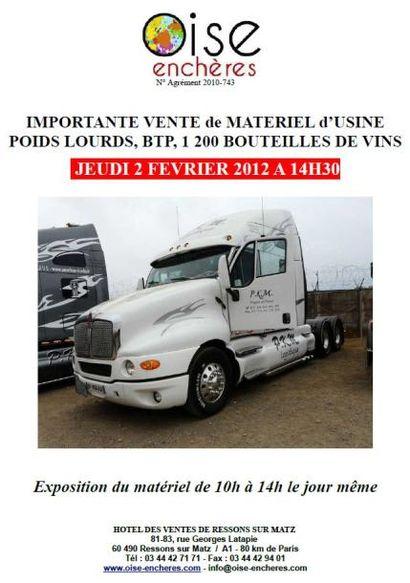 IMPORTANTE VENTE de MATERIEL d'USINE POIDS LOURDS, BTP, 1 200 BOUTEILLES DE VINS
