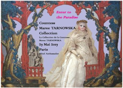 Collection de la Comtesse Maree TARNOWSKA : 50 poupées d'exception et 300 costumes et accessoires de poupées du XVIIIème et XIXème - EXPERT : F. THEIMER