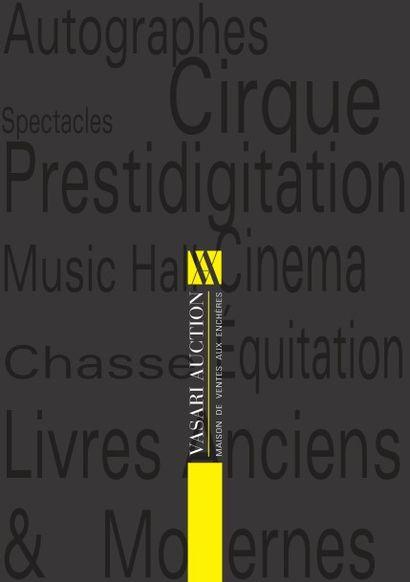 AUTOGRAPHES ET DOCUMENTS - SPECTACLES - CIRQUE – PRESTIDIGITATION - MUSIC HALL - CINEMA - CHASSE,  EQUITATION et ART VETERINAIRE - LIVRES ANCIENS et MODERNES : Littérature - histoire - sciences - voyages