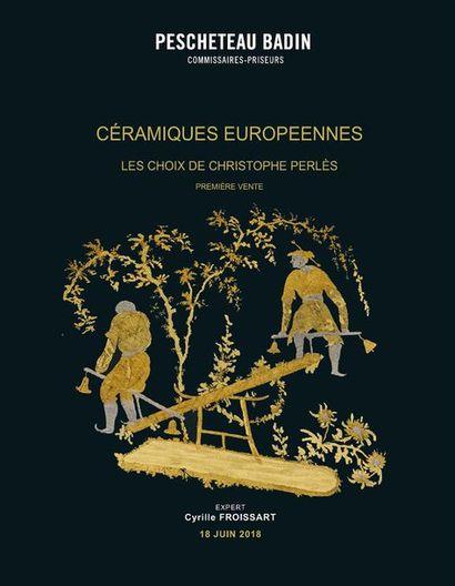 CERAMIQUES EUROPEENNES - LES CHOIX DE CHRISTOPHE PERLES - PREMIERE VENTE