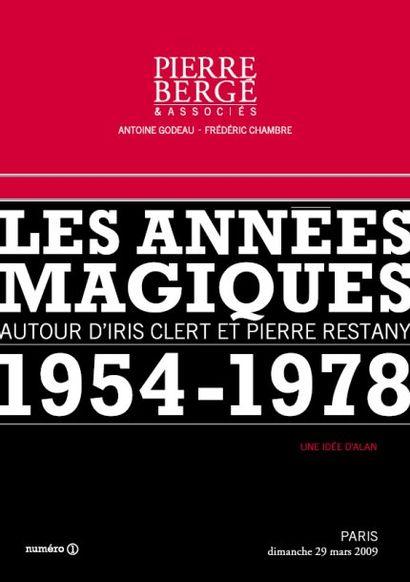 LES ANNÉES MAGIQUES 1954-1978 Autour d'Iris Clert et Pierre Restany