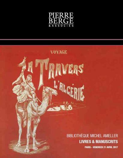 Voyage à travers l'Algérie : Bibliothèque Michel Ameller - Livres & manuscrits