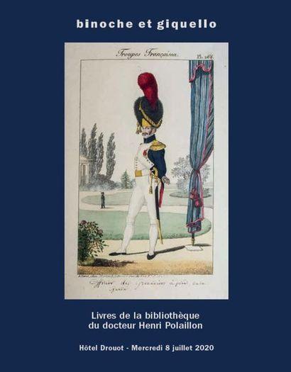 LIVRES DE LA BIBLIOTHÈQUE DU DOCTEUR HENRI POLAILLON : LIVRES ANCIENS ET DE COSTUMES MILITAIRES