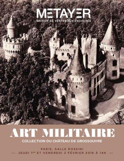 Art militaire. Collection du Château de Grossouvre. 2eme partie