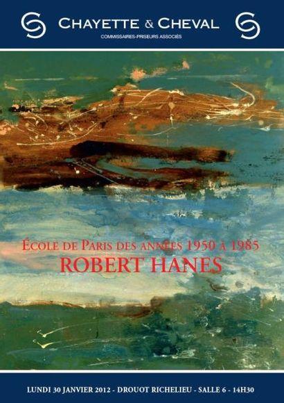 ECOLE de PARIS DES ANNEES 1950 à 1985- ROBERT HANES et ROGER DESSERPRIT