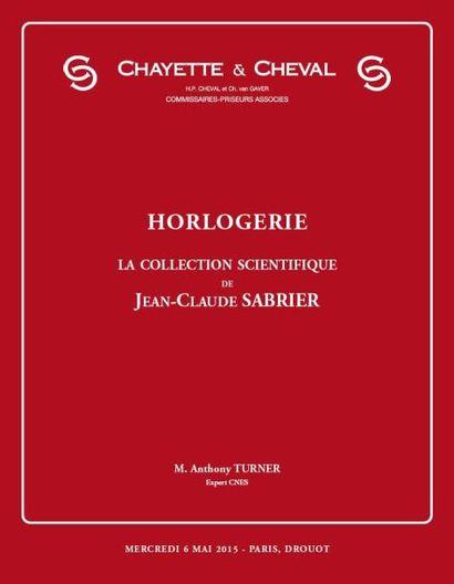 HORLOGERIE- LA COLLECTION SCIENTIFIQUE DE JEAN-CLAUDE SABRIER