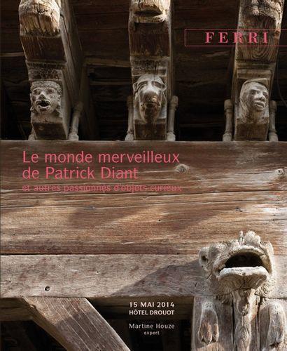 LE MONDE MERVEILLEUX DE PATRICK DIANT ET AUTRES PASSIONNES D'OBJETS CURIEUX