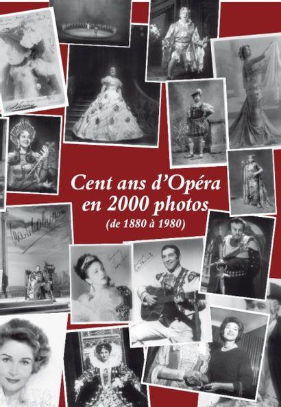 COLLECTION DE M. RAOUL OREILLE : CENT ANS D'OPÉRA EN 2000 PHOTOS (de 1880 à 1980)