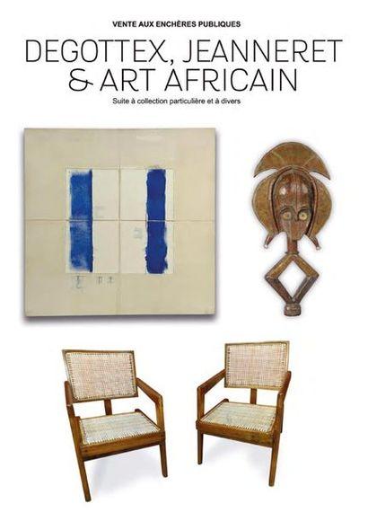 Vente Jean DEGOTTEX, Pierre JEANNERET, collection d'art AFRICAIN (Sans prix de réserve) & mobilier Design du XXème.