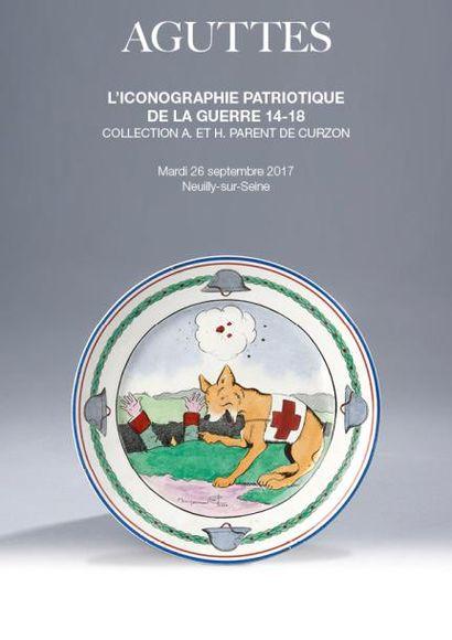 L'ICONOGRAPHIE PATRIOTIQUE DE LA GUERRE 14-18 - COLLECTION A. ET H. PARENT DE CURZON - collection d'assiettes, d'éventails miniatures et divers