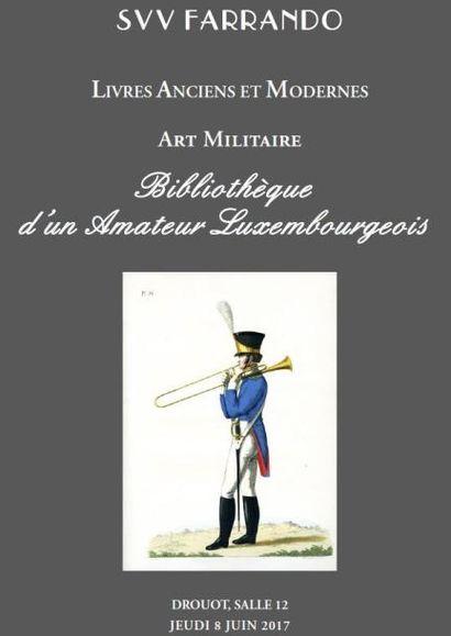 Livres anciens et Modernes - Art militaire - Bibliothèque d'un Amateur Luxembourgeois