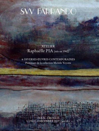 ATELIER deRaphaëlle PIA (née en 1942) & DIVERSES OEUVRES CONTEMPORAINES Provenant de la collection Michèle Yoyotte